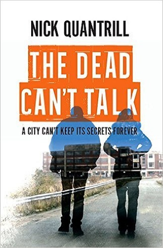 The Dead Can't Talk by Nick Quantrill